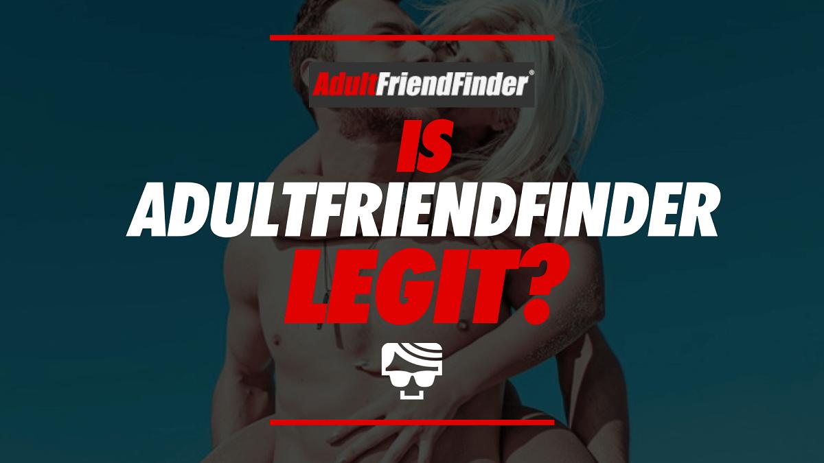 Is Adult Friend Finder Legit