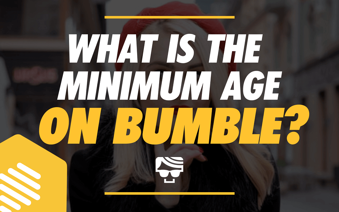 What Is The Minimum Age For Bumble?