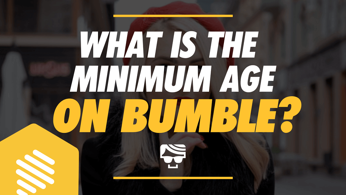 What Is The Minimum Age for Bumble