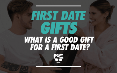 First Date Gifts   What Is A Good Gift For A First Date?