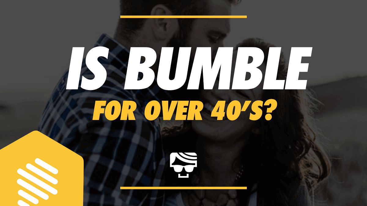 Is Bumble for Over 40s