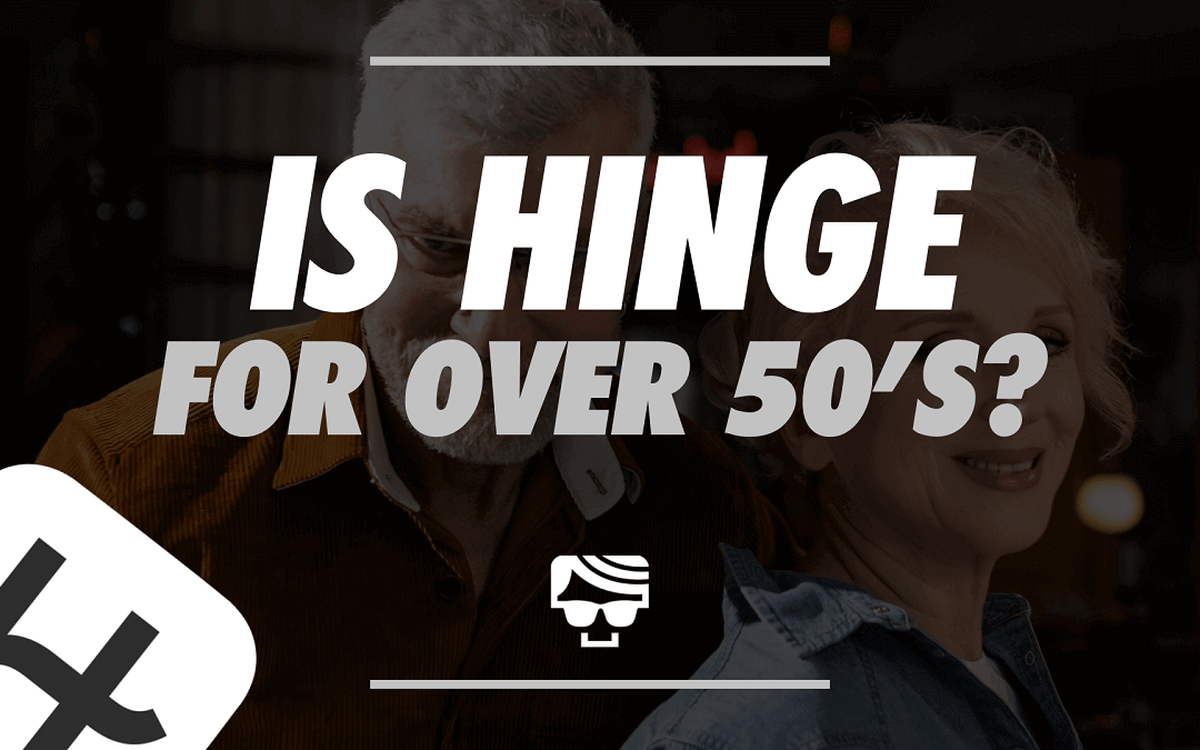 Is Hinge For Over 50's?
