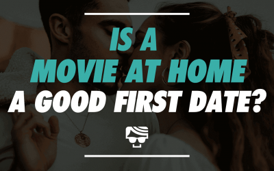 Is a Movie at Home a Good First Date?